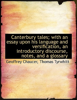 Image for Canterbury Tales; with an Essay upon his Language and Versification, an Introductory Discourse, Note Vol. I