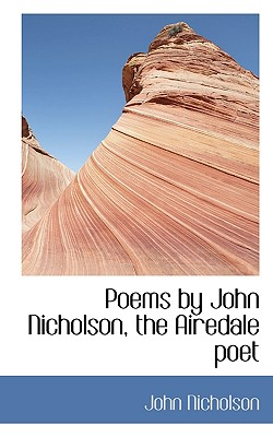 Image for Poems by John Nicholson, the Airedale poet