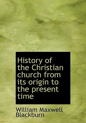 Image for History of the Christian church from its origin to the present time