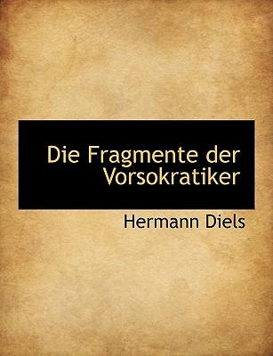 Die Fragmente der Vorsokratiker, Griechisch und Deutsch, Zweiter Band (German Edition), Diels, Hermann