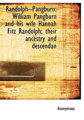 Image for Randolph--Pangburn: William Pangburn and his wife Hannah Fitz Randolph; their ancestry and descendan