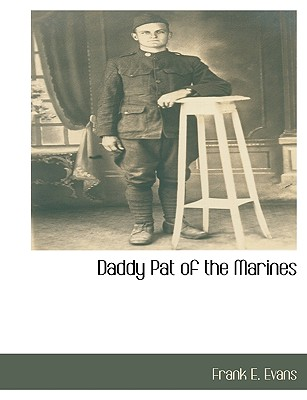 Daddy Pat of the Marines, Evans, Frank E.
