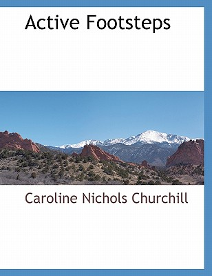 Active Footsteps, Churchill, Caroline Nichols