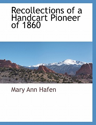 Recollections of a Handcart Pioneer of 1860, Hafen, Mary Ann