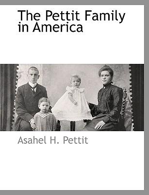 The Pettit Family in America, Pettit, Asahel H.