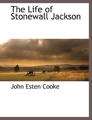 The Life of Stonewall Jackson, Cooke, John Esten
