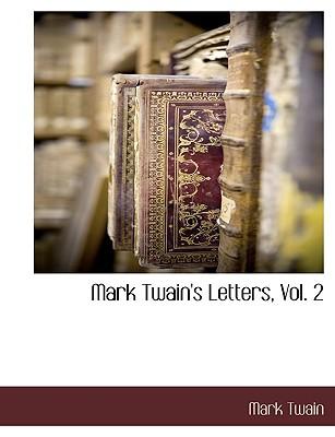 Mark Twain's Letters, Vol. 2, Twain, Mark