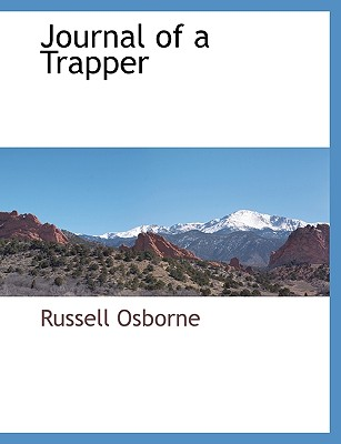 Journal of a Trapper, Osborne, Russell