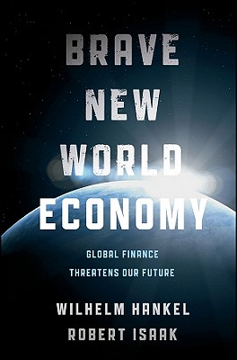 Image for Brave New World Economy: Global Finance Threatens Our Future