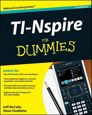 TI-Nspire For Dummies (For Dummies (Computer/Tech)), Jeff McCalla, Steve Ouellette