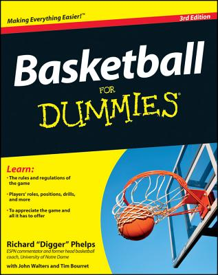 Basketball For Dummies (For Dummies (Sports & Hobbies)), Richard 'Digger' Phelps