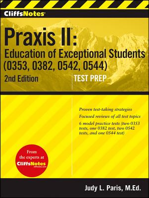 """CliffsNotes Praxis II Education of Exceptional Students (0353, 0382, 0542, 0544), Second Edition"", ""Paris, Judy L"""