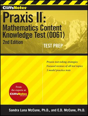 """""""CliffsNotes Praxis II: Mathematics Content Knowledge Test (0061), Second Edition"""""""