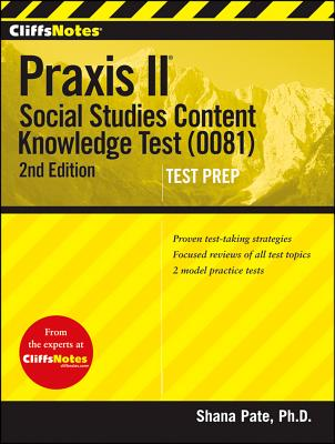 """CliffsNotes Praxis II: Social Studies Content Knowledge (0081), 2nd Edition"", ""Pate, Shana"""