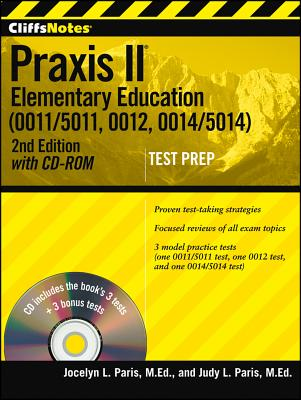 """""""CliffsNotes Praxis II Elementary Education (0011/5011, 0012, 0014/5014) with CD-ROM, Second Edition"""", """"Paris, Judy L, Paris, Jocelyn"""""""