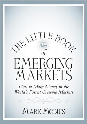 Image for Little Book of Emerging Markets: How To Make Money in the World's Fastest Growing Markets