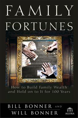 Image for FAMILY FORTUNES: HOW TO BUILD FAMILY WEALTH AND HOLD ON TO IT FOR 100 YEARS