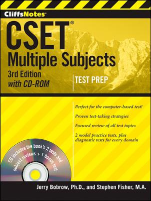 """""""CliffsNotes CSET: Multiple Subjects with CD-ROM, 3rd Edition"""", """"Fisher, Stephen, Bobrow, Jerry"""""""