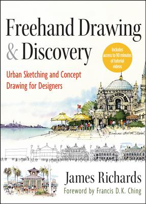 Image for Freehand Drawing and Discovery: Urban Sketching and Concept Drawing for Designers