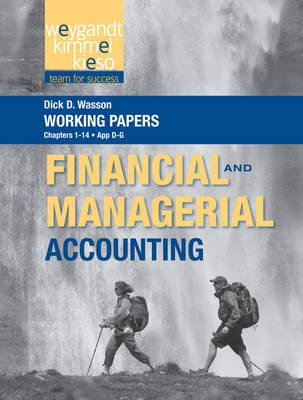 Working Papers, Volume 1, to accompany Weygandt Financial and Managerial Accounting, Weygandt, Jerry J.; Kimmel, Paul D.; Kieso, Donald E.