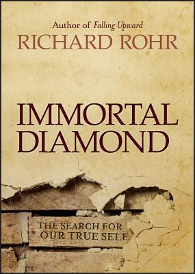 Immortal Diamond: The Search for Our True Self, Rohr, Richard