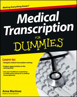 Medical Transcription For Dummies, Martinez, Anne