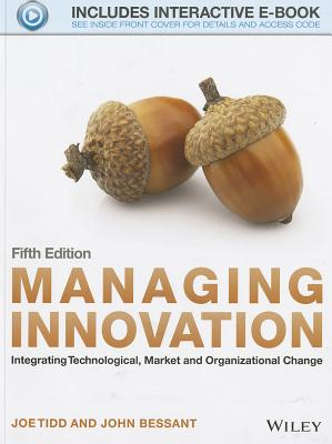 Image for Managing Innovation: Integrating Technological, Market and Organizational Change