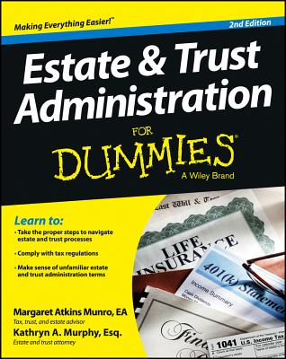 Estate and Trust Administration For Dummies, Atkins Munro, Margaret; Murphy, Kathryn A.