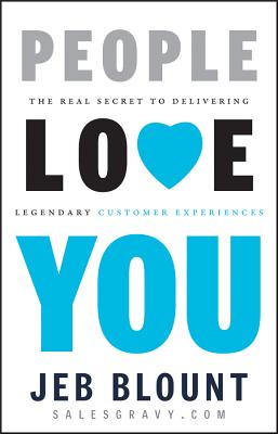 Image for People Love You: The Real Secret to Delivering Legendary Customer Experiences