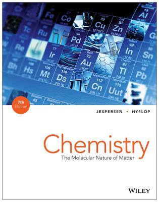 Chemistry: The Molecular Nature of Matter, Neil D. Jespersen, Alison Hyslop