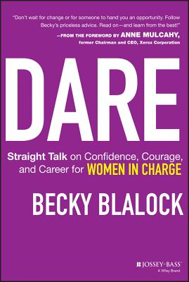 Image for Dare  Straight Talk on Confidence, Courage, and Career for Women in Charge