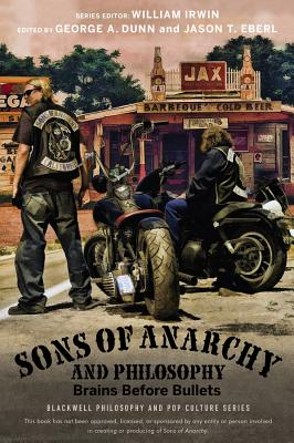 Image for Sons of Anarchy and Philosophy: Brains Before Bullets