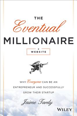 Image for The Eventual Millionaire: How Anyone Can Be an Entrepreneur and Successfully Grow Their Startup