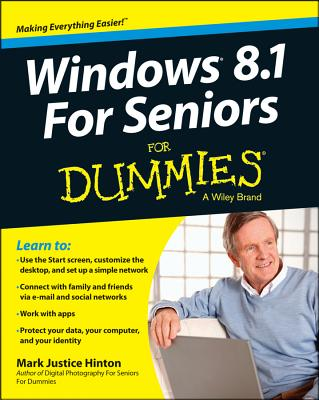 Windows 8.1 for Seniors For Dummies, Mark Justice Hinton and Peter Weverka