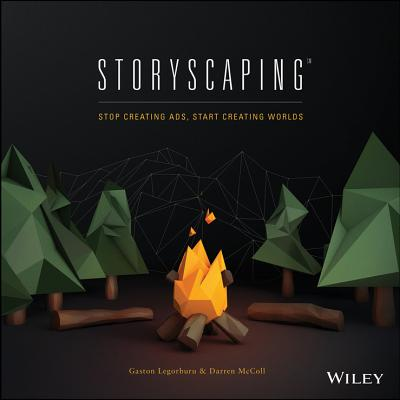 Image for Storyscaping  Stop Creating Ads, Start Creating Worlds