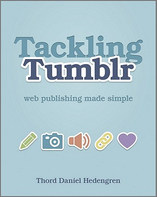 Image for Tackling Tumblr: Web Publishing Made Simple