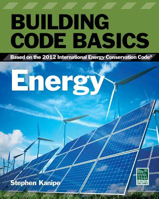 Image for Building Code Basics: Energy: Based on the International Energy Code (International Code Council Series)