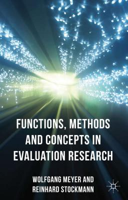 Functions, Methods and Concepts in Evaluation Research, Meyer, Wolfgang; Stockmann, Reinhard