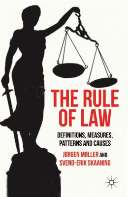 Image for The Rule of Law: Definitions, Measures, Patterns and Causes
