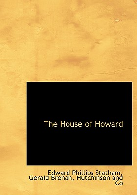 The House of Howard, Statham, Edward Phillips; Brenan, Gerald