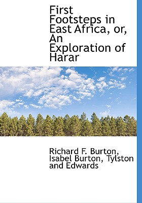 Image for First Footsteps in East Africa, or, An Exploration of Harar
