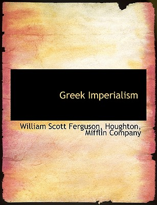 Greek Imperialism, Ferguson, William Scott