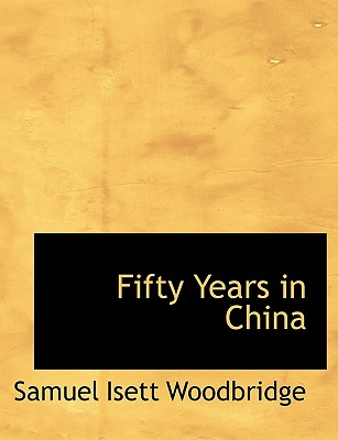 Fifty Years in China, Woodbridge, Samuel Isett