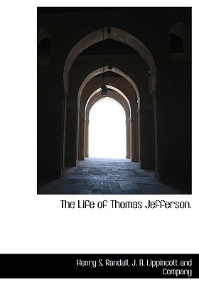 The Life of Thomas Jefferson., Randall, Henry S.