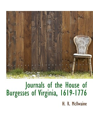 Journals of the House of Burgesses of Virginia, 1619-1776, McIlwaine, H. R.