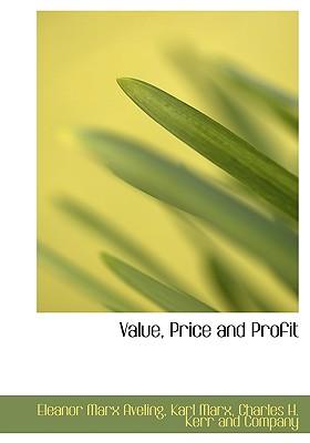 Value, Price and Profit, Aveling, Eleanor Marx; Marx, Karl