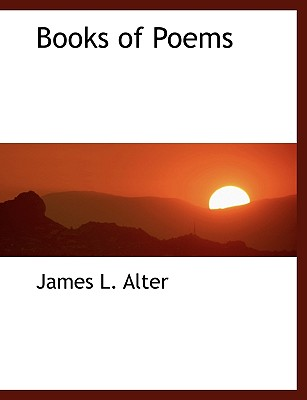 Books of Poems, Alter, James L.