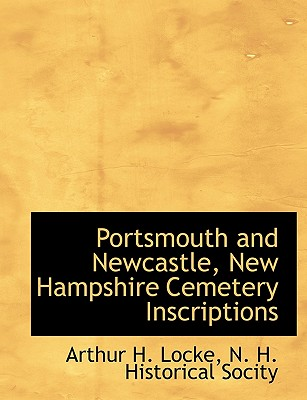 Portsmouth and Newcastle, New Hampshire Cemetery Inscriptions, Locke, Arthur H.