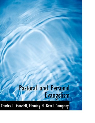 Pastoral and Personal Evangelism, Goodell, Charles L.