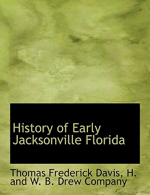 Image for History of Early Jacksonville Florida